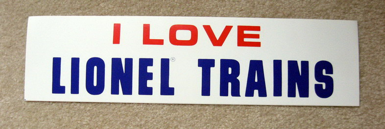 I LOVE LIONEL TRAINS Bumper Sticker. Mint Condition.